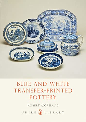 9780747804499: Blue and White Transfer-Printed Pottery (Shire Library)