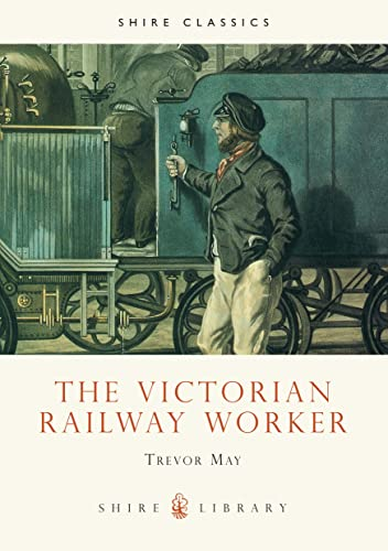 9780747804512: The Victorian Railway Worker (Shire Library)