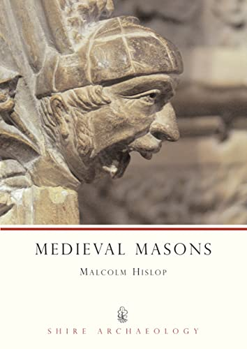 9780747804611: Medieval Masons (Shire Archaeology)