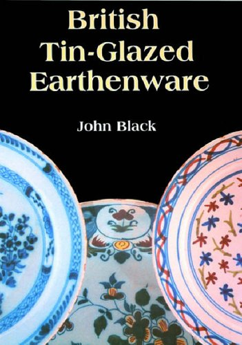 9780747805120: British Tin Glazed Earthenware (Shire Library)