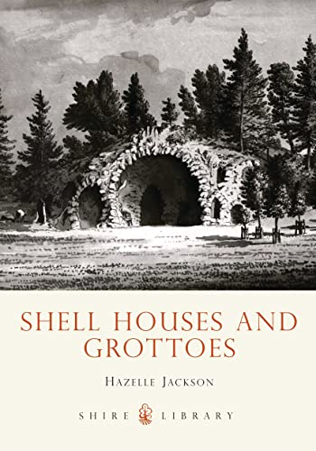 9780747805229: Shell Houses and Grottoes (Shire Library)