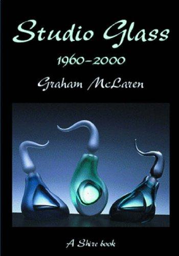 9780747805274: Studio Glass 1960-2000 (Shire Library)