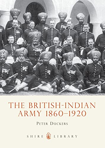 9780747805502: The British-Indian Army, 1860-1914 (Shire Album)