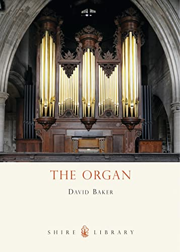 9780747805601: The Organ (Shire Library)