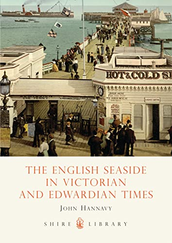 9780747805717: The English Seaside in Victorian and Edwardian Times
