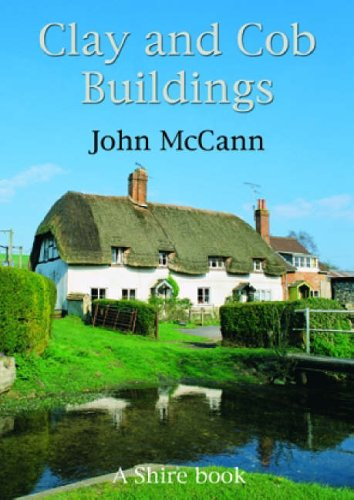 9780747805793: Clay and Cob Buildings (Shire Library) (Shire Album)