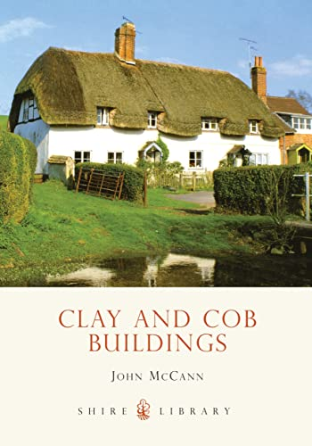 9780747805793: Clay and Cob Buildings (Shire Library)
