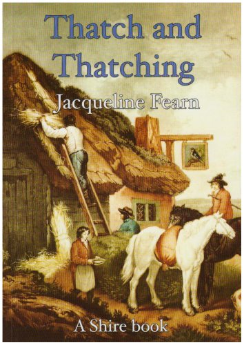 9780747805885: Thatch and Thatching (Shire Library)