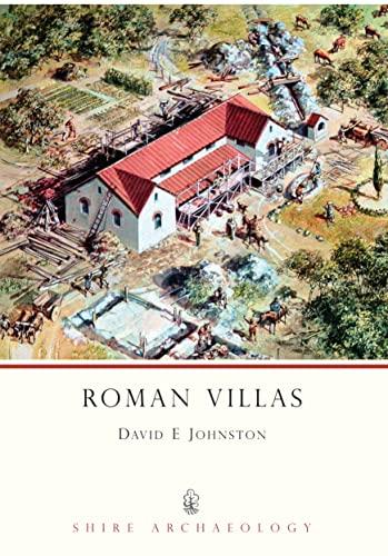 Roman Villas (Shire Archaeology): David E. Johnston