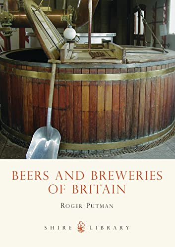 9780747806066: Beers and Breweries of Britain (Shire Library)