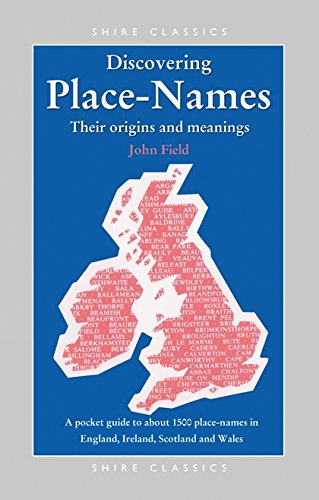 9780747806172: Discovering Place-Names: A Pocket Guide to about 1500 Place-names in England, Ireland, Scotland and Wales (Shire Discovering)