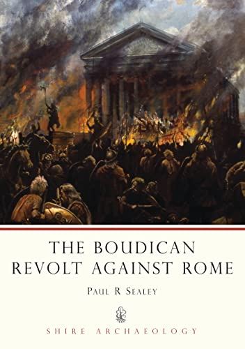 9780747806189: The Boudican Revolt Against Rome (Shire Archaeology)