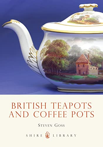 British Teapots and Coffee Pots (Shire Album)