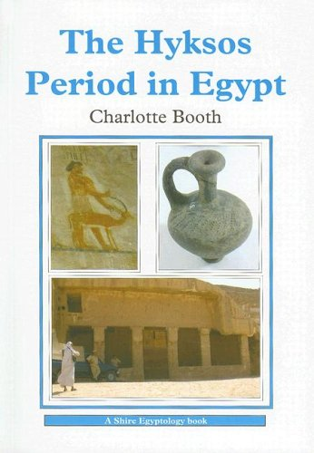 The Hyksos Period in Egypt (Shire Egyptology) (0747806381) by Booth, Charlotte