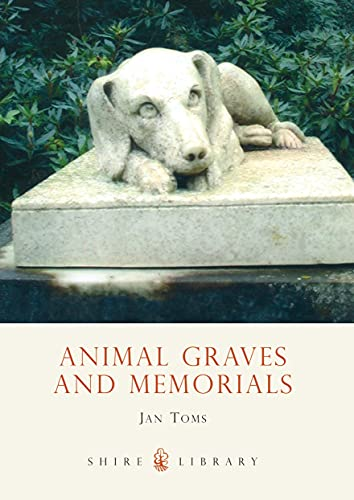 9780747806431: Animal Graves and Memorials (Shire Library)