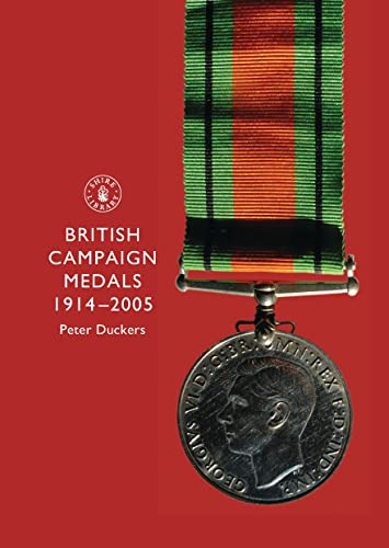 British Campaign Medals 1914-2005: Now wxtended to: Duckers, P