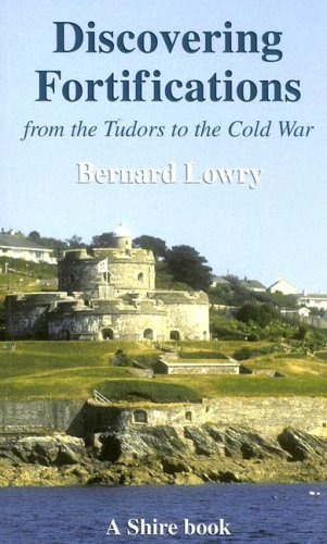 Discovering Fortifications from the Tudors to the Cold War