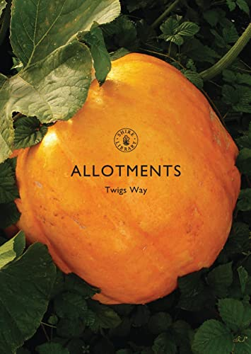 9780747806813: Allotments (Shire Library)