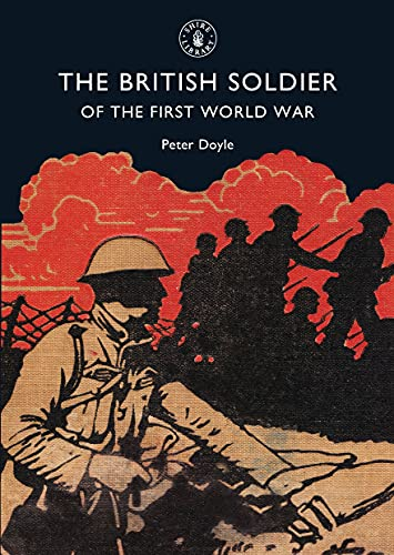 9780747806837: The British Soldier of the First World War (Shire Library)