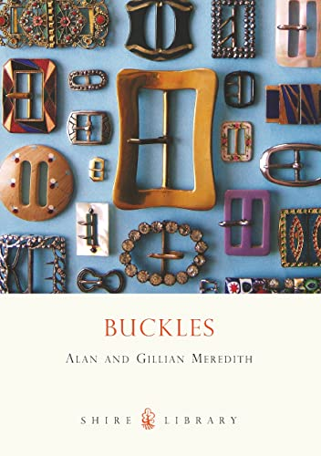 9780747806912: Buckles (Shire Library)