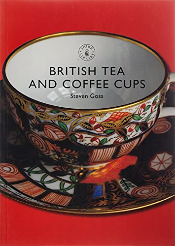 9780747806950: British Tea and Coffee Cups: 1745–1940 (Shire Library)