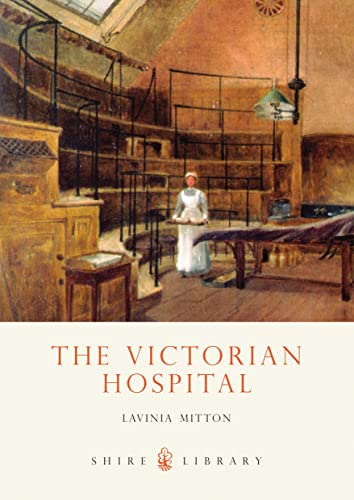 9780747806967: The Victorian Hospital (Shire Library)