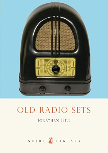 9780747806974: Old Radio Sets (Shire Library)