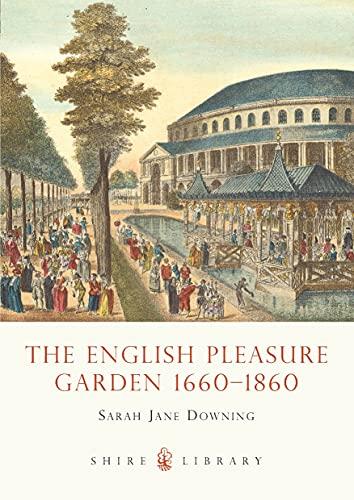 9780747806998: The English Pleasure Garden: 1660-1860 (Shire Library)