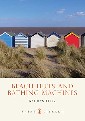9780747807001: Beach Huts and Bathing Machines (Shire Library)