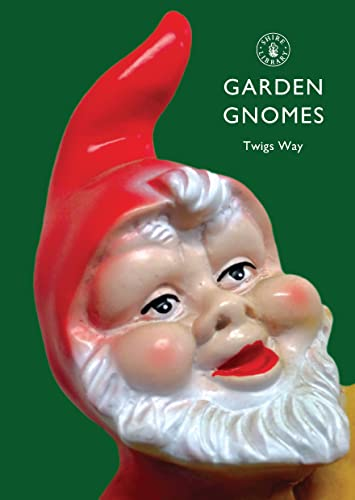 9780747807100: Garden Gnomes: A History (Shire Library)
