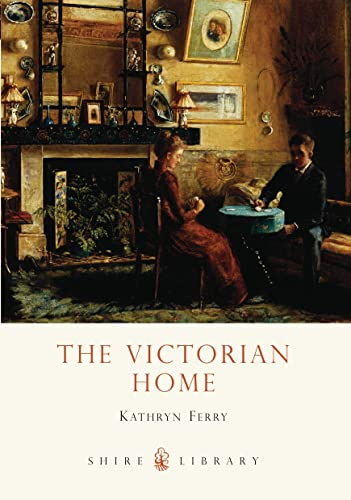 9780747807483: The Victorian Home (Shire Library)