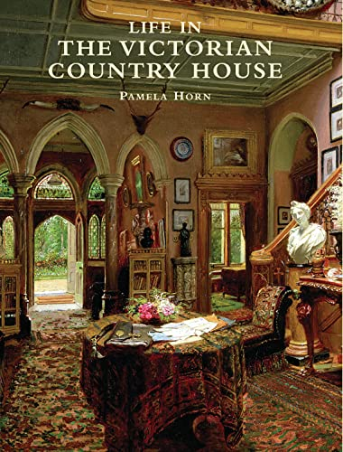 9780747807506: Life in the Victorian Country House