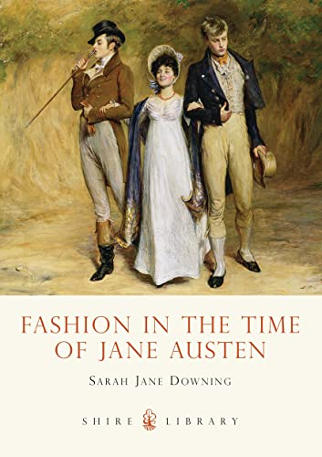 9780747807674: Fashion in the Time of Jane Austen (Shire Library)