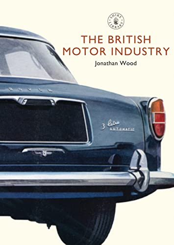 9780747807681: The British Motor Industry (Shire Library)