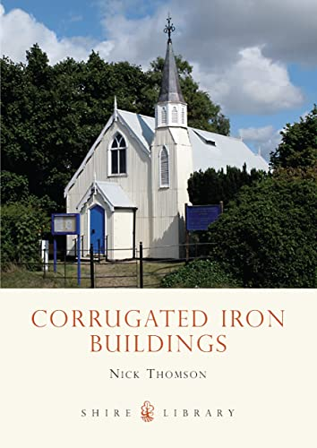9780747807834: Corrugated Iron Buildings (Shire Library)