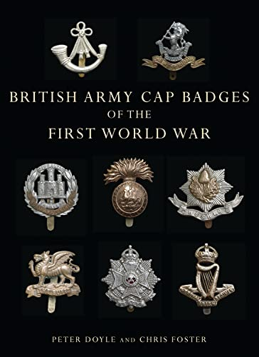 9780747807971: British Army Cap Badges of the First World War (Shire Collections)