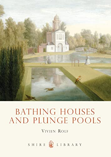 9780747808091: Bathing Houses and Plunge Pools (Shire Library)