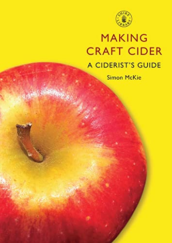 9780747808176: Making Craft Cider: A Ciderist's Guide (Shire Library)