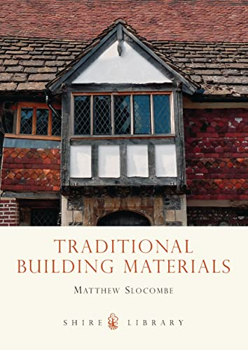 9780747808404: Traditional Building Materials (Shire Library)