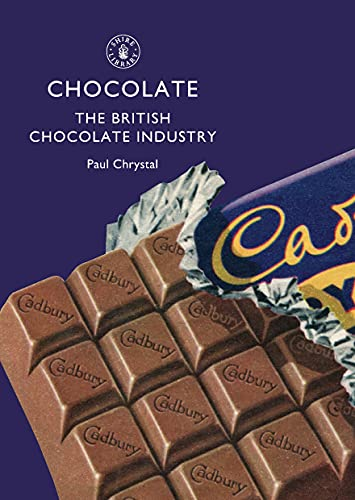 9780747808411: Chocolate: The British Chocolate Industry (Shire Library)