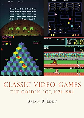 9780747810421: Classic Video Games: The Golden Age 1971–1984 (Shire Library USA)