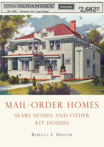 9780747810483: Mail-Order Homes: Sears Homes and Other Kit Houses (Shire USA)