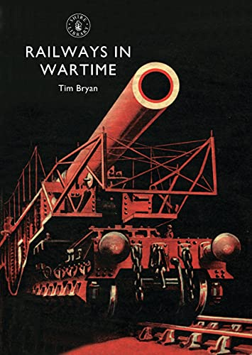 9780747810506: Railways in Wartime (Shire Library)