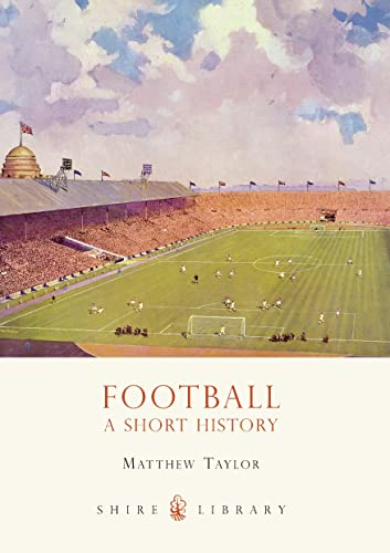9780747810520: Football: A Short History