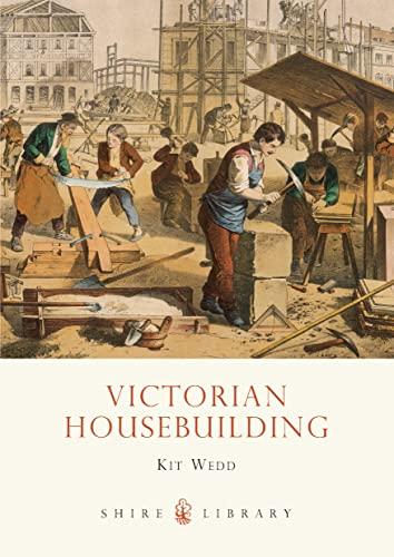 Victorian Housebuilding: Kitt Wedd