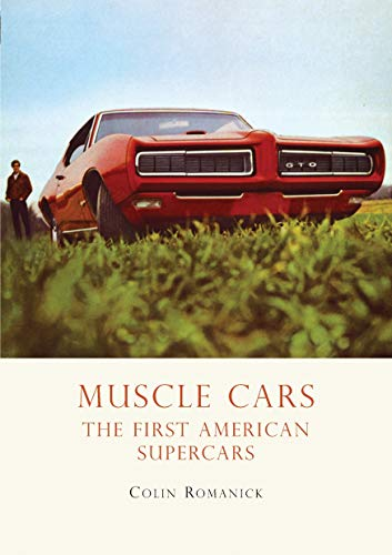 9780747810964: Muscle Cars: The First American Supercars (Shire Library USA)