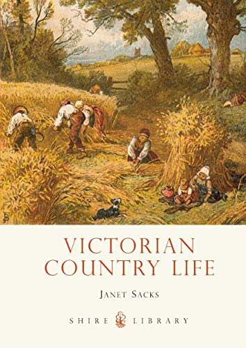 9780747811381: Victorian Country Life (Shire Library)