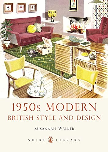 9780747811459: 1950s Modern: British Style and Design (Shire Library)