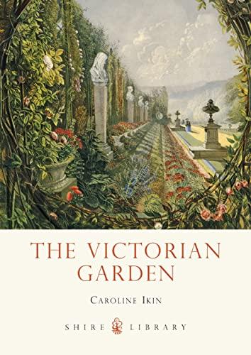 9780747811527: The Victorian Garden (Shire Library)