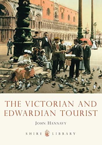 9780747811534: The Victorian and Edwardian Tourist (Shire Library)